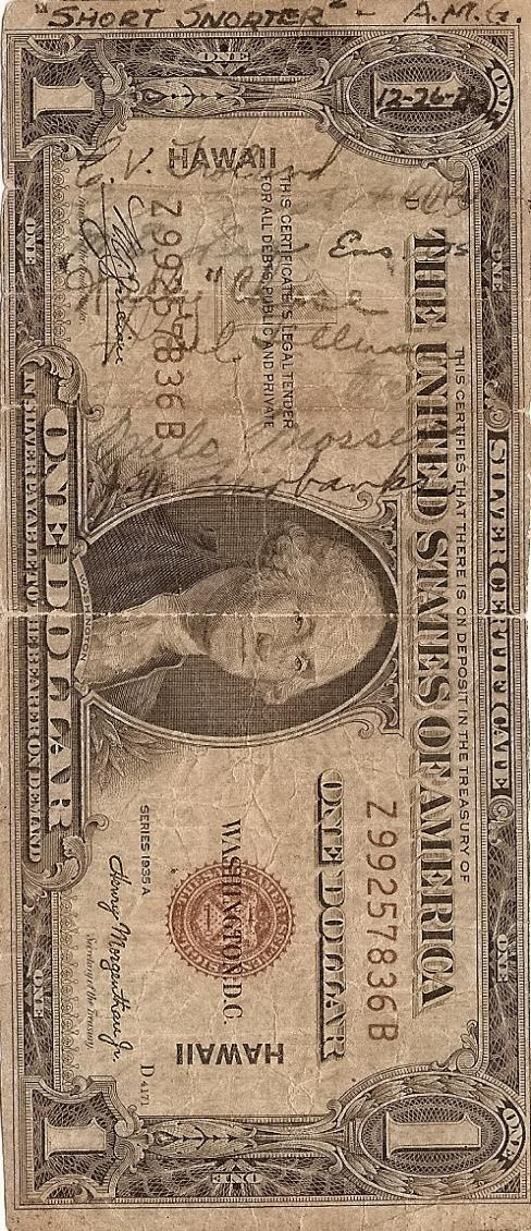 Mike Granat's short snorter (front): U. S. One Dollar Silver Certificate, Series 1935A, HAWAII Overprint, Serial #Z99257836B